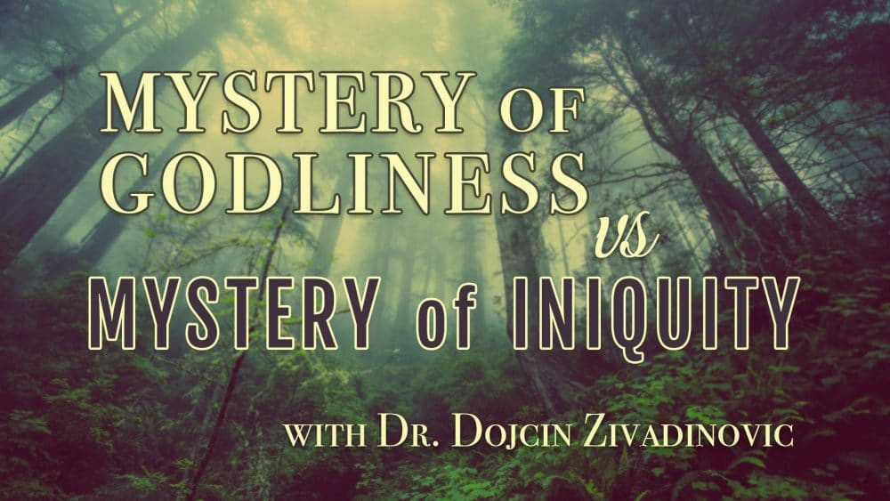 Mystery of Godliness vs Mystery of Iniquity