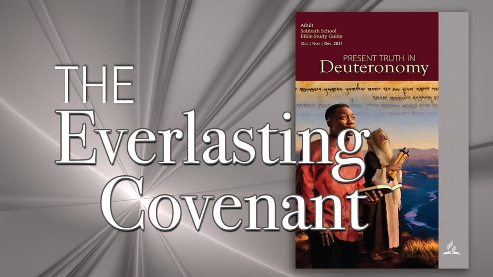 "Present Truth in Deuteronomy: ""The Everlasting Covenant\"